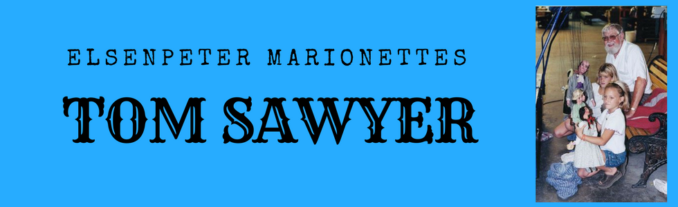 The Elsenpeter Marionettes present Tom Sawyer
