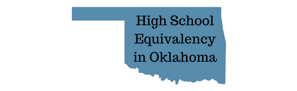 A map of Oklahoma with the words High School Equivalency in Oklahoma