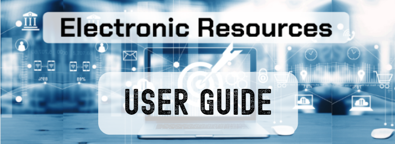 Electronic Resources User Guide